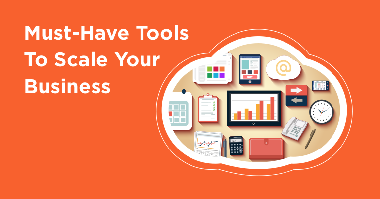 Must-Have Tools To Grow Your Business